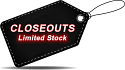 CLOSEOUTS : Limited Stock